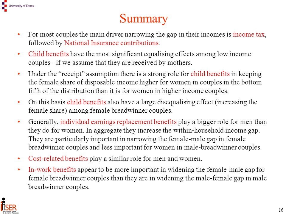 16 Summary For most couples the main driver narrowing the gap in their incomes is income tax, followed by National Insurance contributions.