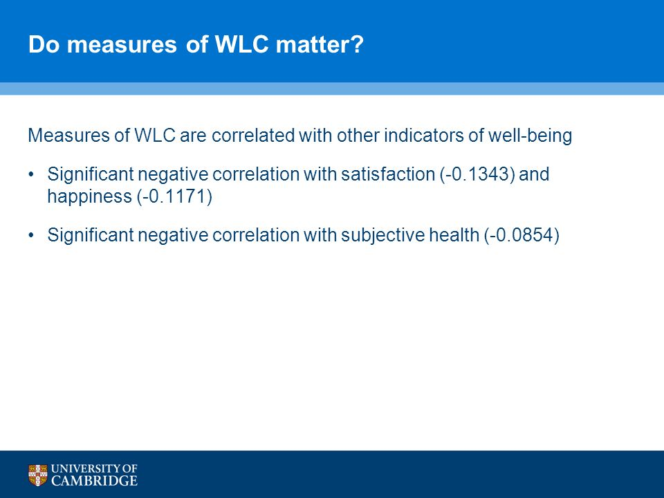 Do measures of WLC matter.