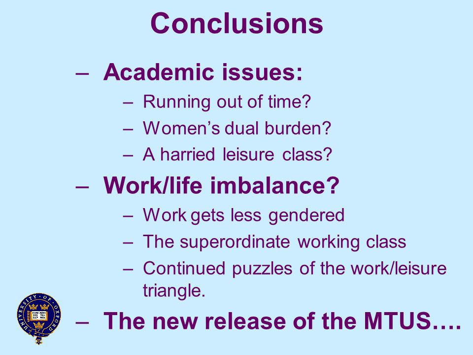 Conclusions –Academic issues: –Running out of time.