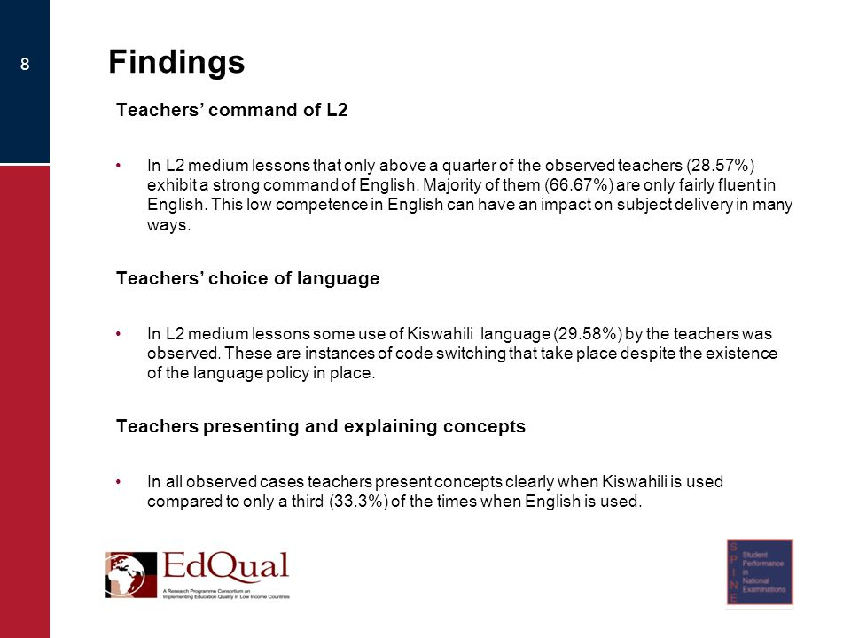 Findings Teachers command of L2 In L2 medium lessons that only above a quarter of the observed teachers (28.57%) exhibit a strong command of English.