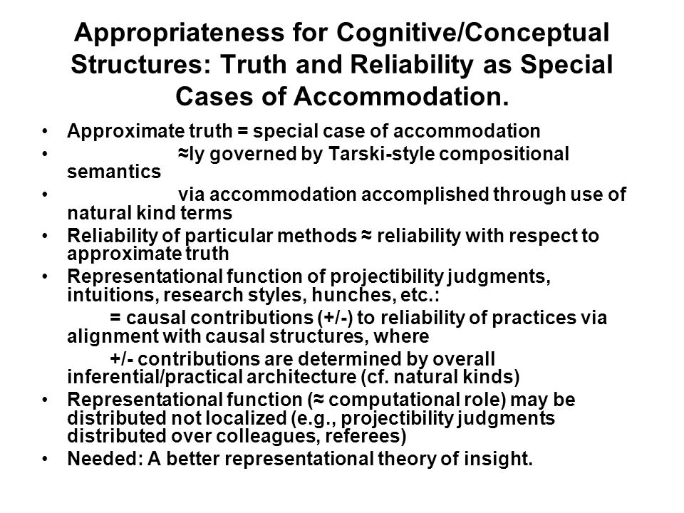 Appropriateness for Cognitive/Conceptual Structures: Truth and Reliability as Special Cases of Accommodation.