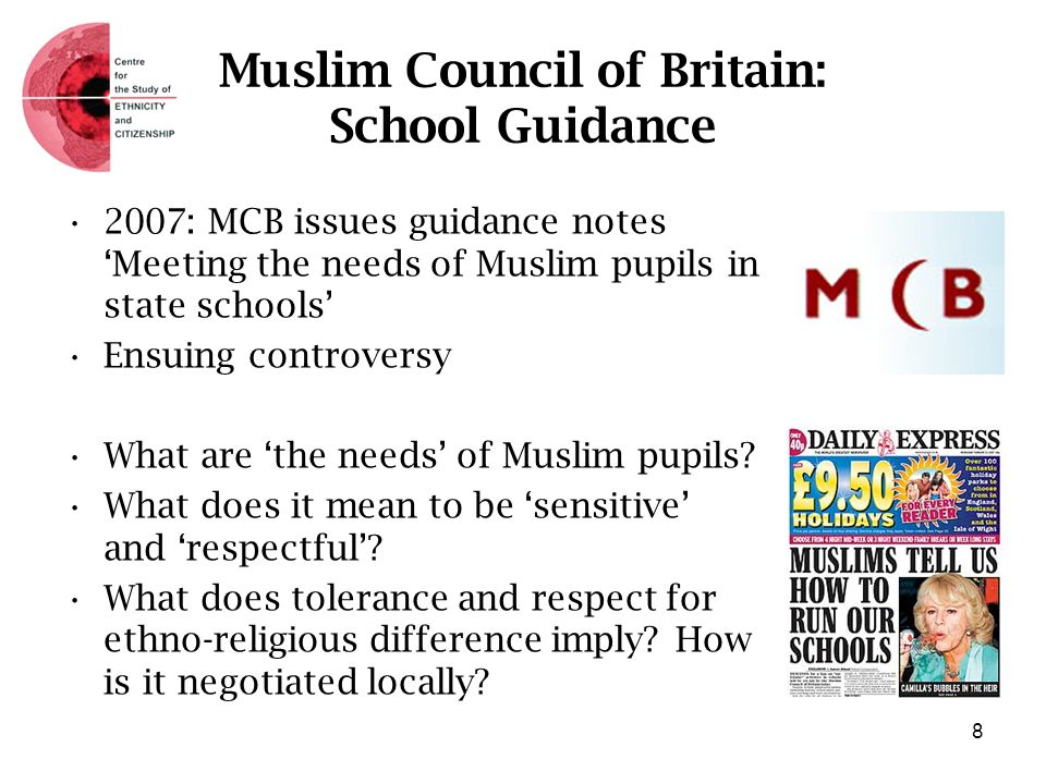 Muslim Council of Britain: School Guidance 2007: MCB issues guidance notes Meeting the needs of Muslim pupils in state schools Ensuing controversy Wha