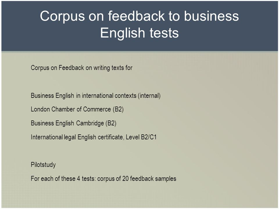 Corpus on feedback to business English tests Corpus on Feedback on writing texts for Business English in international contexts (internal) London Cham