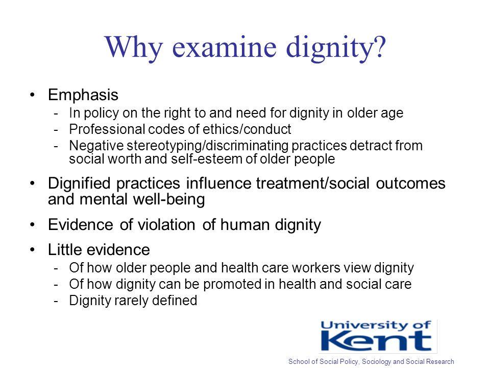 Why examine dignity.