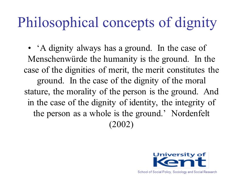 Philosophical concepts of dignity A dignity always has a ground.
