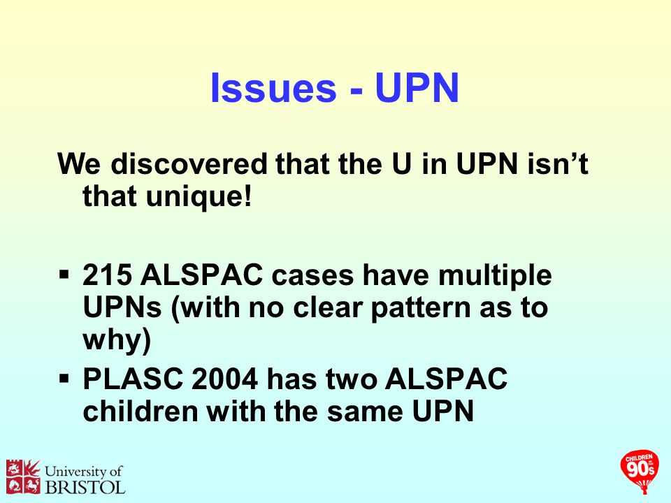 Issues - UPN We discovered that the U in UPN isnt that unique.