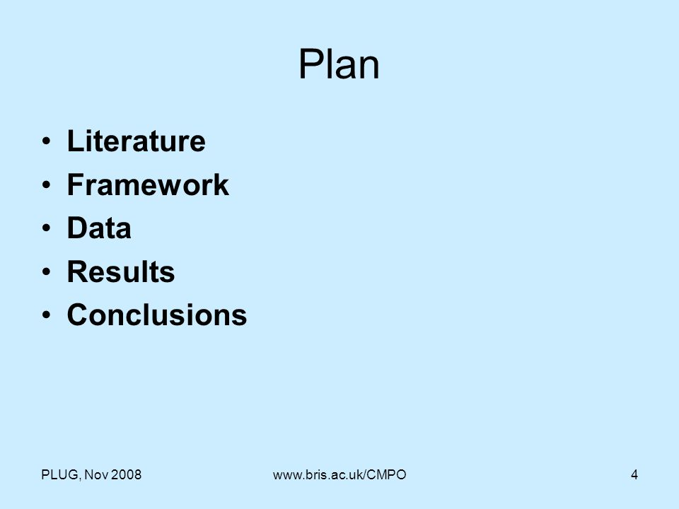 PLUG, Nov 2008www.bris.ac.uk/CMPO4 Plan Literature Framework Data Results Conclusions
