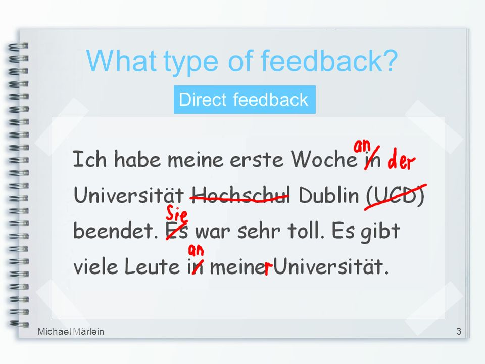 Michael Märlein3 What type of feedback? Direct feedback