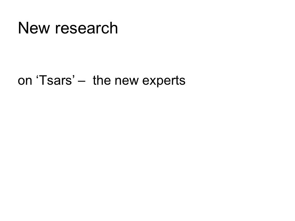 New research on Tsars – the new experts