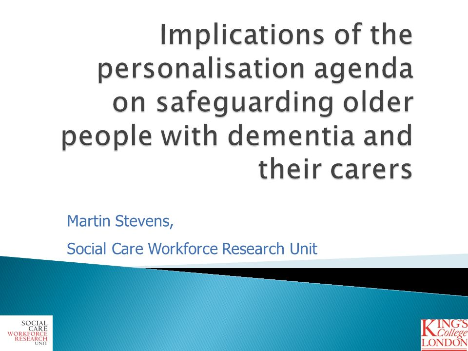 1 Martin Stevens, Social Care Workforce Research Unit