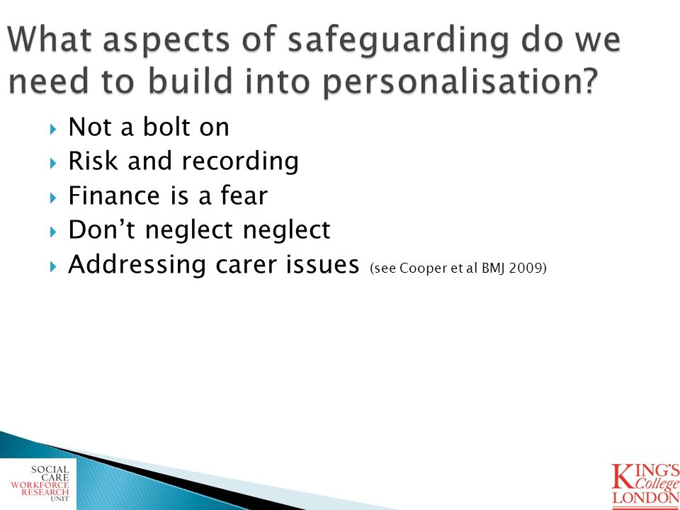 Not a bolt on Risk and recording Finance is a fear Dont neglect neglect Addressing carer issues (see Cooper et al BMJ 2009)