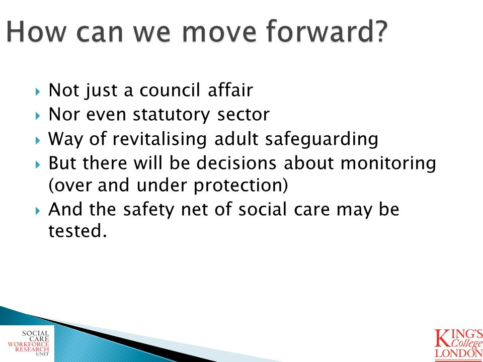 Not just a council affair Nor even statutory sector Way of revitalising adult safeguarding But there will be decisions about monitoring (over and unde