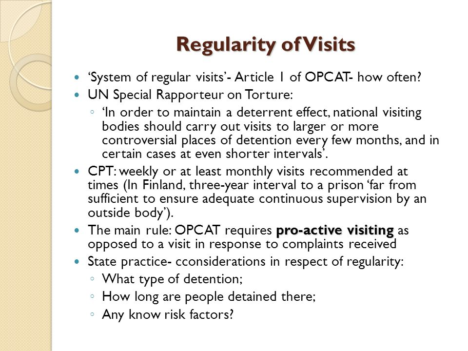 Regularity of Visits System of regular visits- Article 1 of OPCAT- how often.
