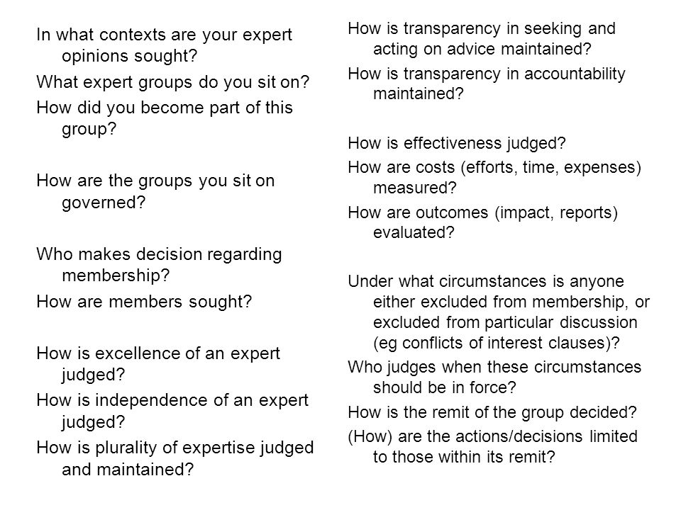 In what contexts are your expert opinions sought. What expert groups do you sit on.
