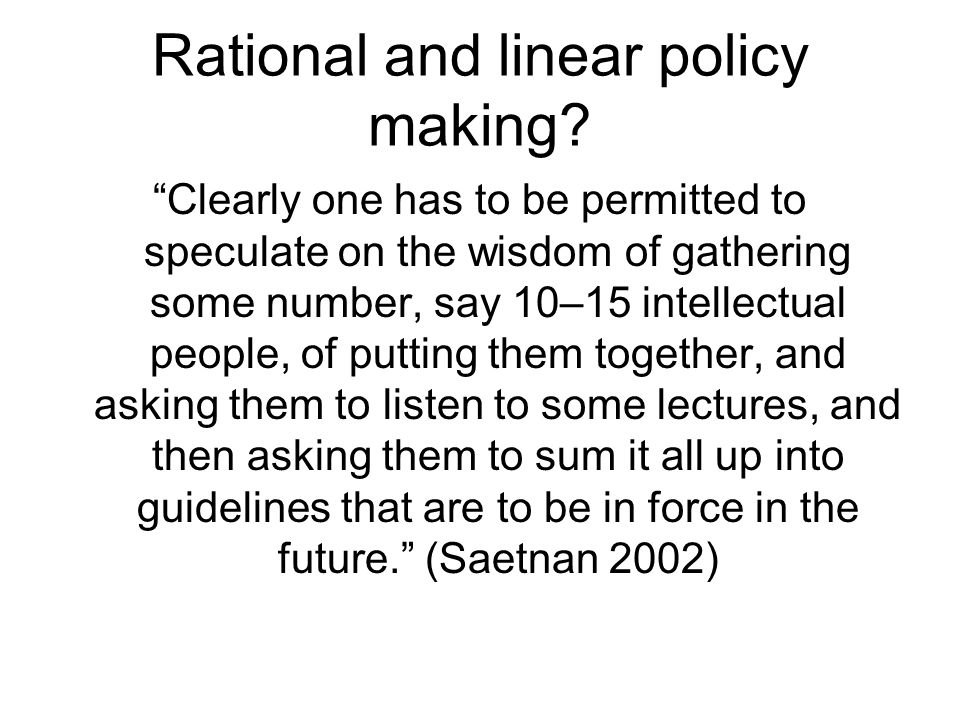 Rational and linear policy making.
