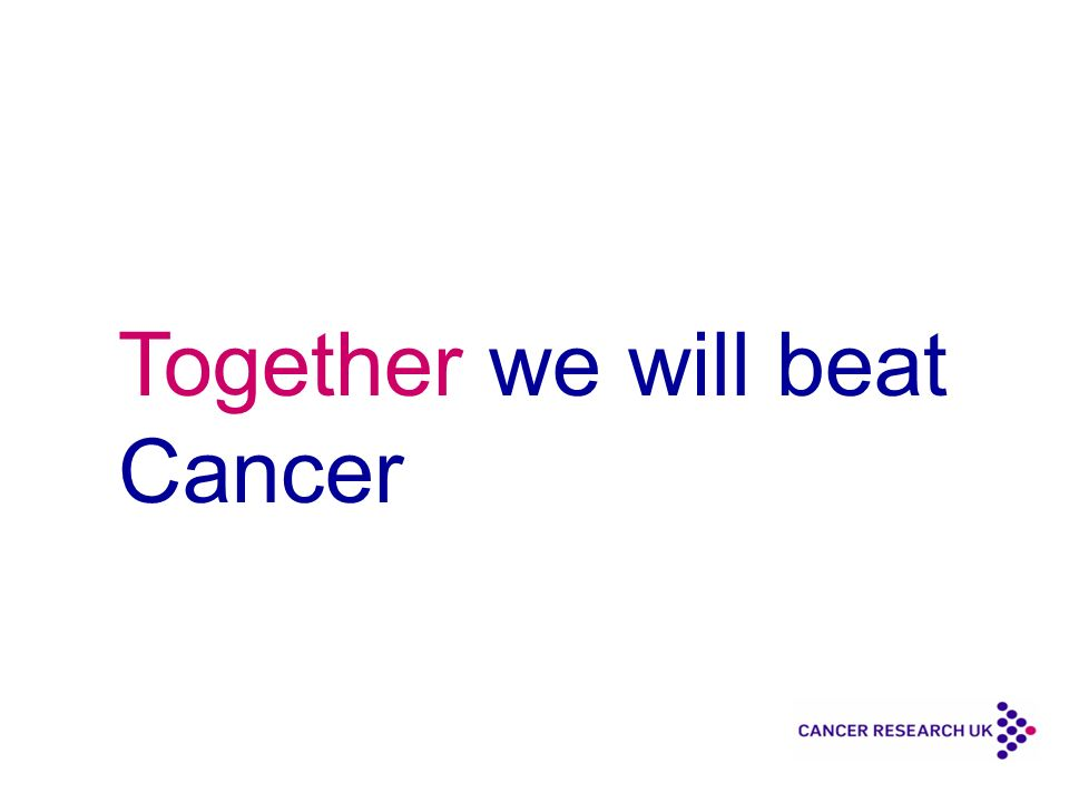 Any questions? For further queries: recruitment@cancer.org.uk 0207 061 8400