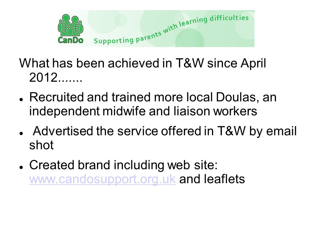 What has been achieved in T&W since April 2012.......