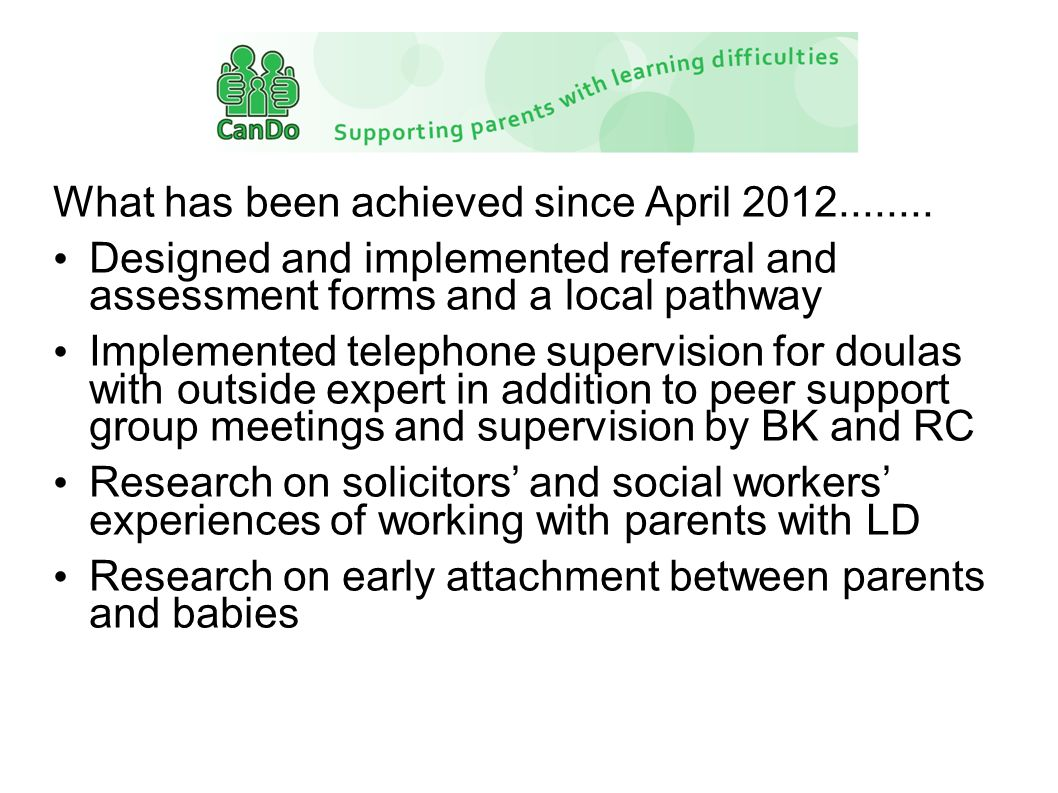 What has been achieved since April 2012........