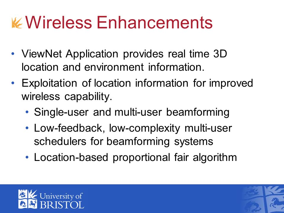 Wireless Enhancements ViewNet Application provides real time 3D location and environment information.