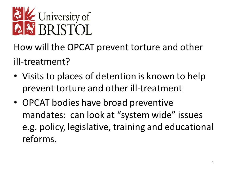 How will the OPCAT prevent torture and other ill-treatment? Visits to places of detention is known to help prevent torture and other ill-treatment OPC