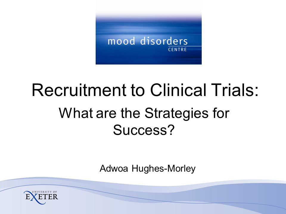 Recruitment to Clinical Trials: Adwoa Hughes-Morley What are the Strategies for Success