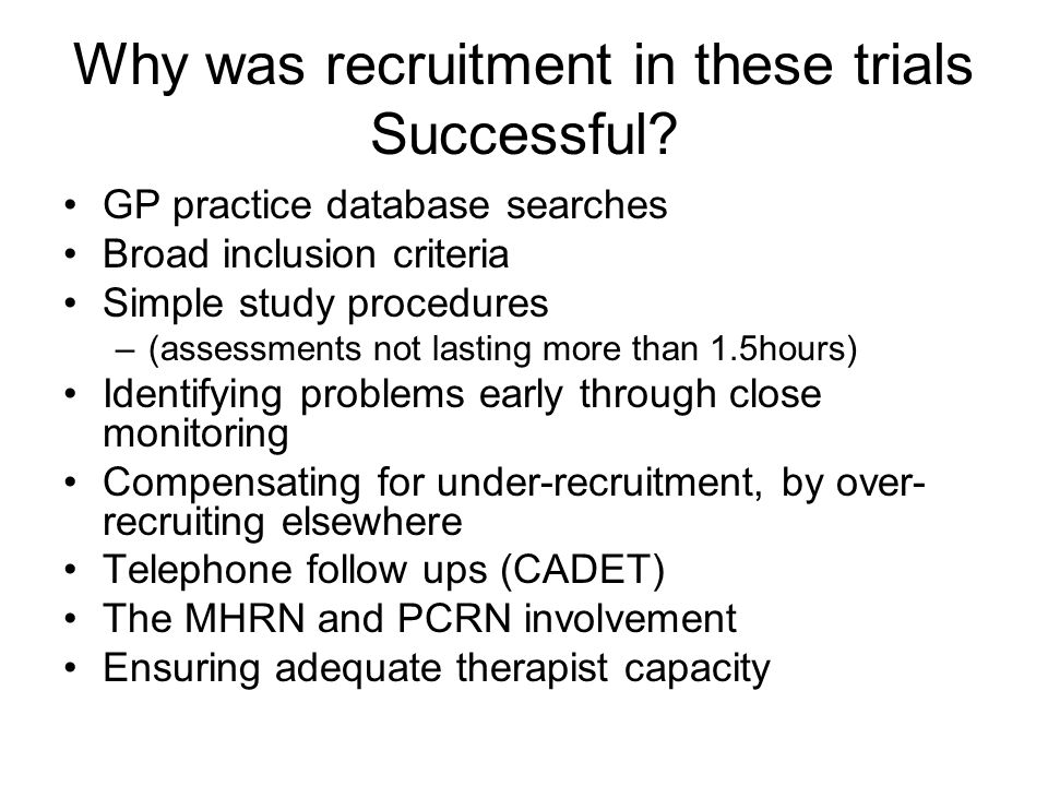 Why was recruitment in these trials Successful.