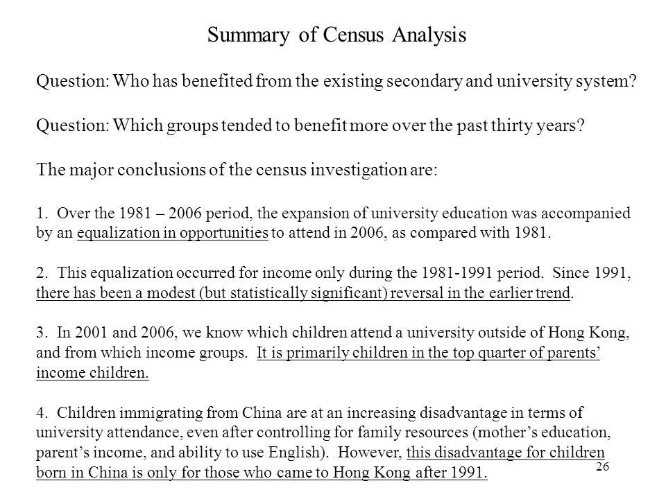 26 Summary of Census Analysis Question: Who has benefited from the existing secondary and university system.