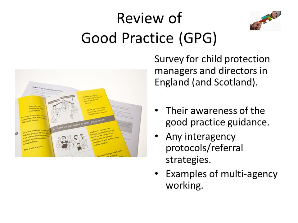 Review of Good Practice (GPG) Survey for child protection managers and directors in England (and Scotland). Their awareness of the good practice guida