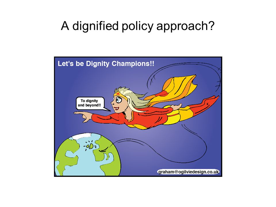 A dignified policy approach