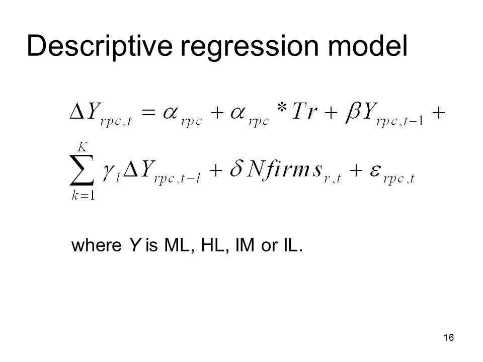 16 Descriptive regression model where Y is ML, HL, IM or IL.