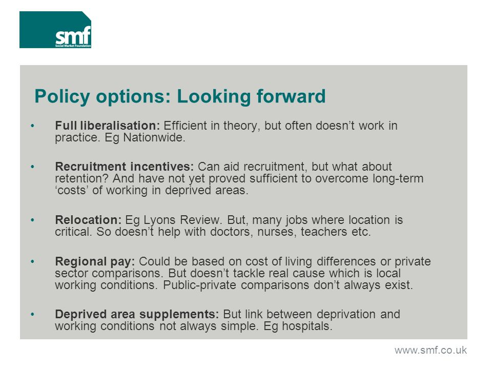 Policy options: Looking forward Full liberalisation: Efficient in theory, but often doesnt work in practice.