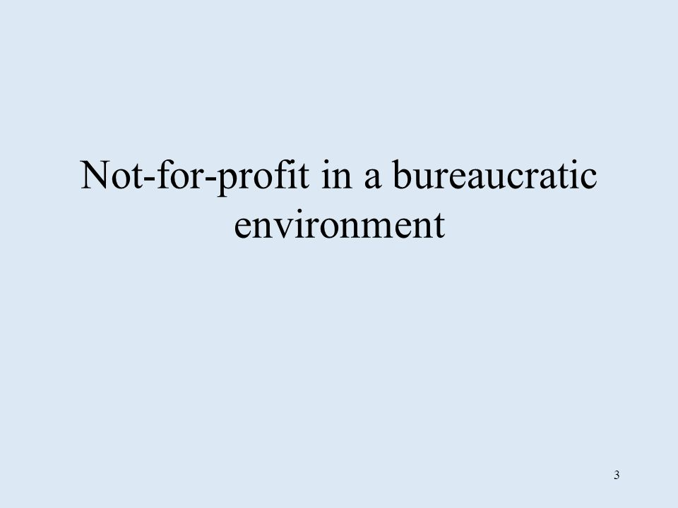 3 Not-for-profit in a bureaucratic environment