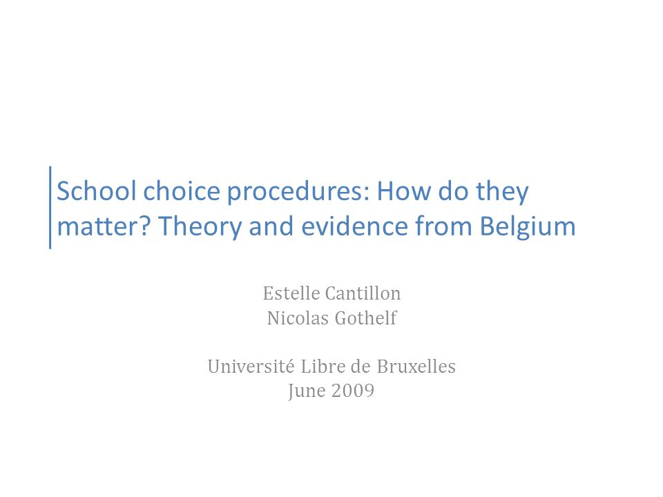 Context –Freedom of choice is a constitutional right in Belgium –Education policy split along language lines –School choice has long been unregulated (left to parents and school principals) –Concerns about inequity prompted politicians to regulate school choice – Poor information about registration process foreclosed some parents – Examples of unjustified refusal to register / discrimination – Unregulated choice seen as one source of heterogeneity in student performance in PISA (Belgium has highest social segregation index in Europe after Hungary – Jenkins, Micklewright and Schnepf, 2008 )