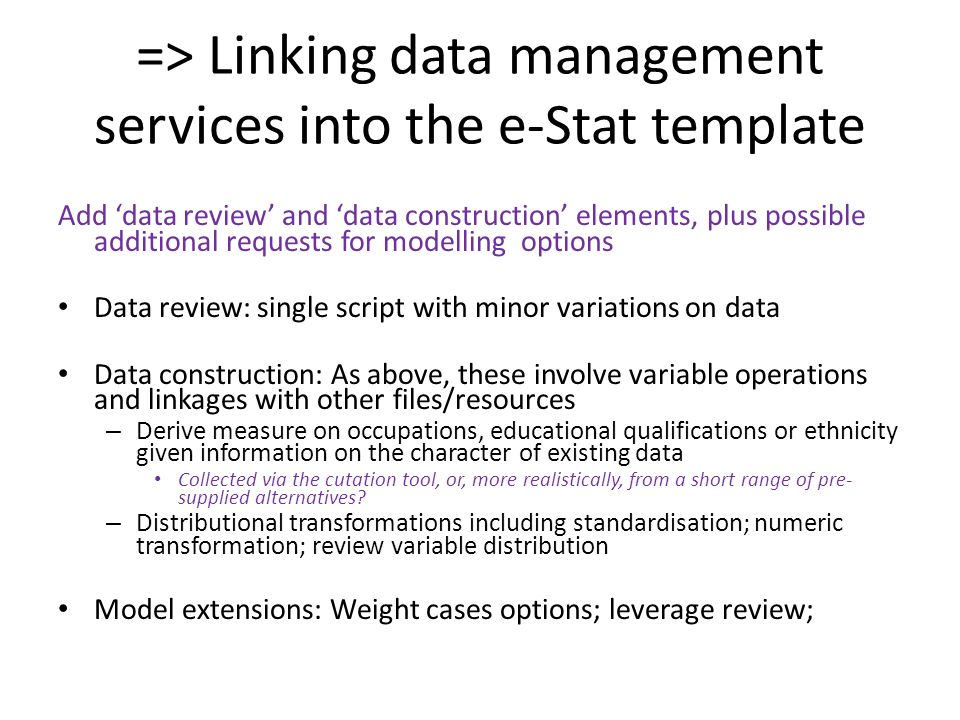 => Linking data management services into the e-Stat template Add data review and data construction elements, plus possible additional requests for mod