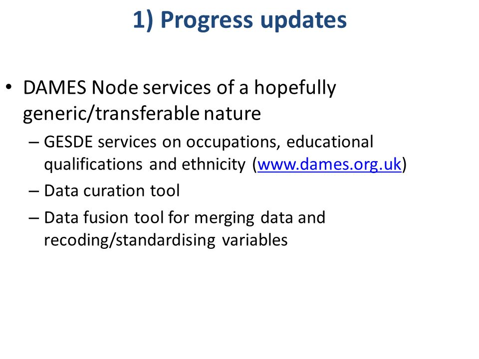 1) Progress updates DAMES Node services of a hopefully generic/transferable nature – GESDE services on occupations, educational qualifications and eth