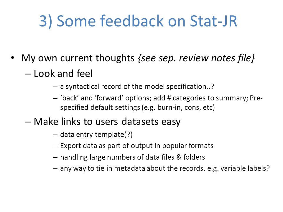 3) Some feedback on Stat-JR My own current thoughts {see sep.