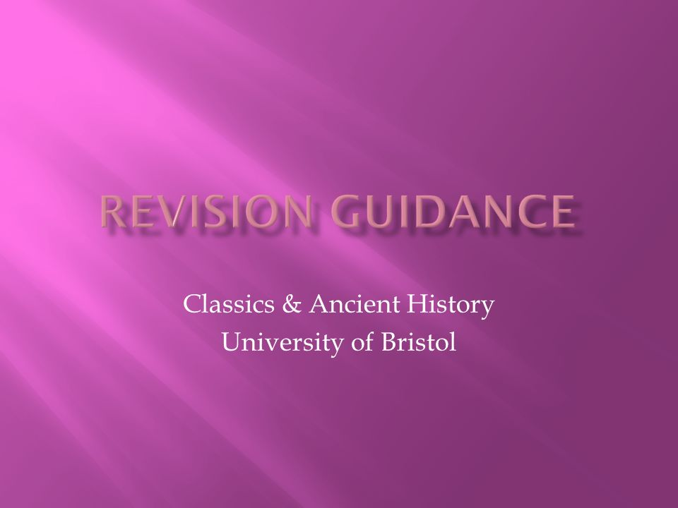 Classics & Ancient History University of Bristol