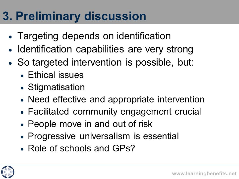 www.learningbenefits.net 3. Preliminary discussion Targeting depends on identification Identification capabilities are very strong So targeted interve