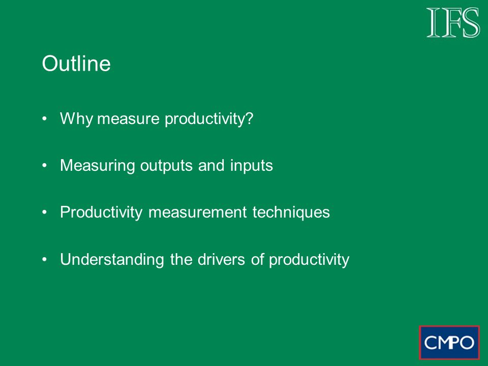 Outline Why measure productivity.
