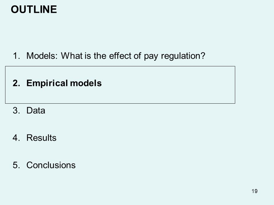 19 1.Models: What is the effect of pay regulation.