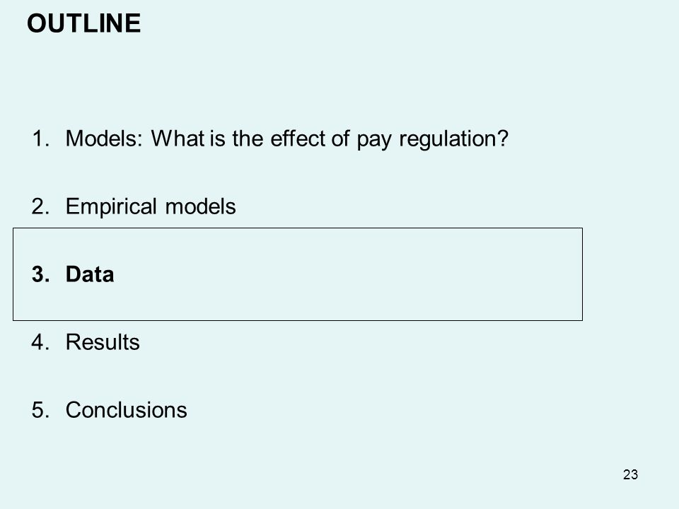 23 1.Models: What is the effect of pay regulation.