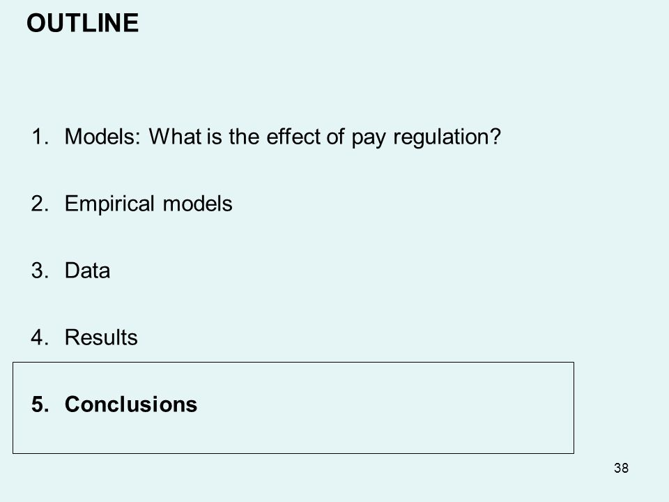 38 1.Models: What is the effect of pay regulation.