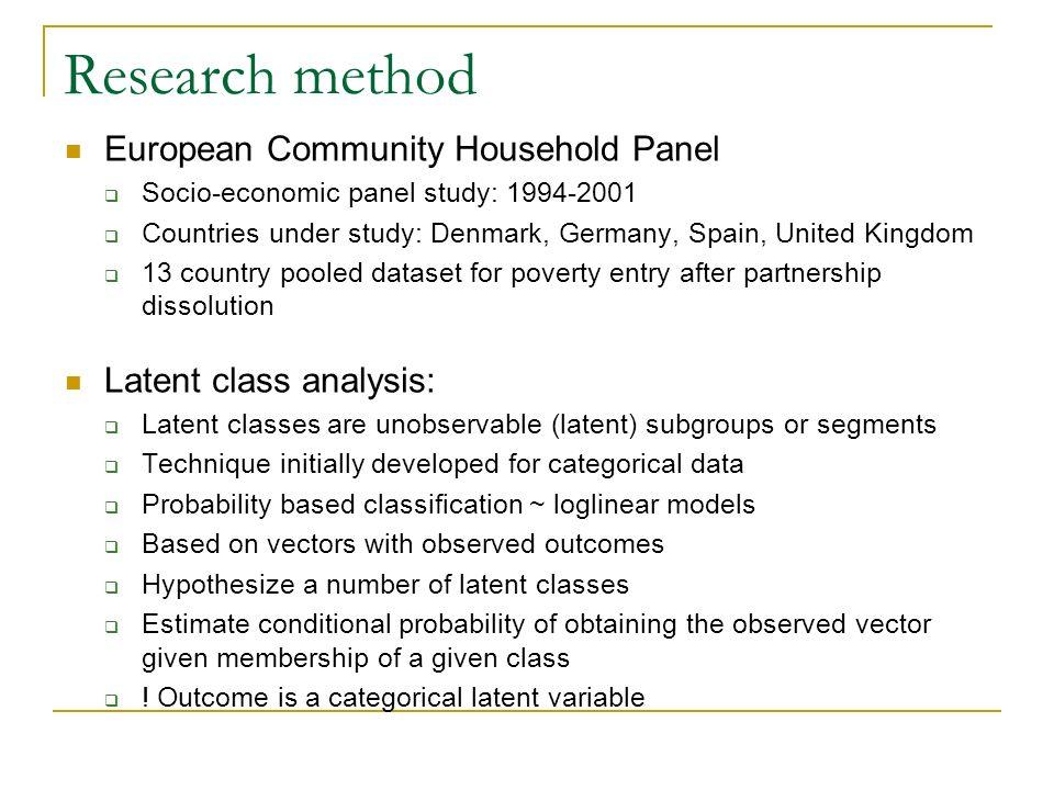 Research method European Community Household Panel Socio-economic panel study: 1994-2001 Countries under study: Denmark, Germany, Spain, United Kingdo