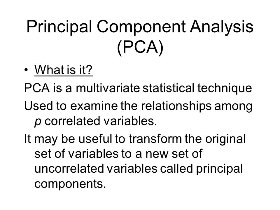 Principal Component Analysis (PCA) What is it.