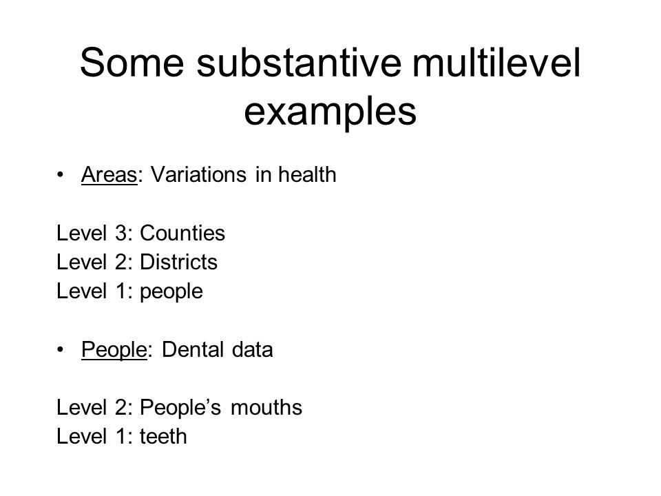 Some substantive multilevel examples Time as a level.