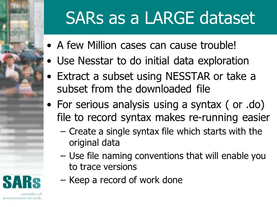 SARs as a LARGE dataset A few Million cases can cause trouble.