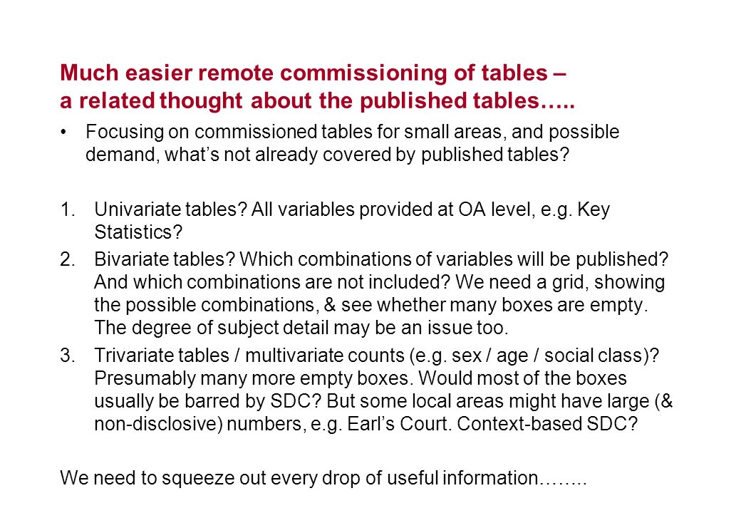 Much easier remote commissioning of tables – a related thought about the published tables….. Focusing on commissioned tables for small areas, and poss