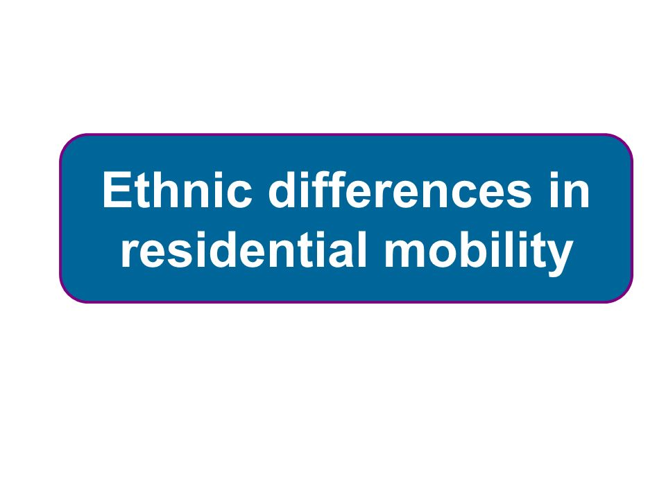 Ethnic differences in residential mobility