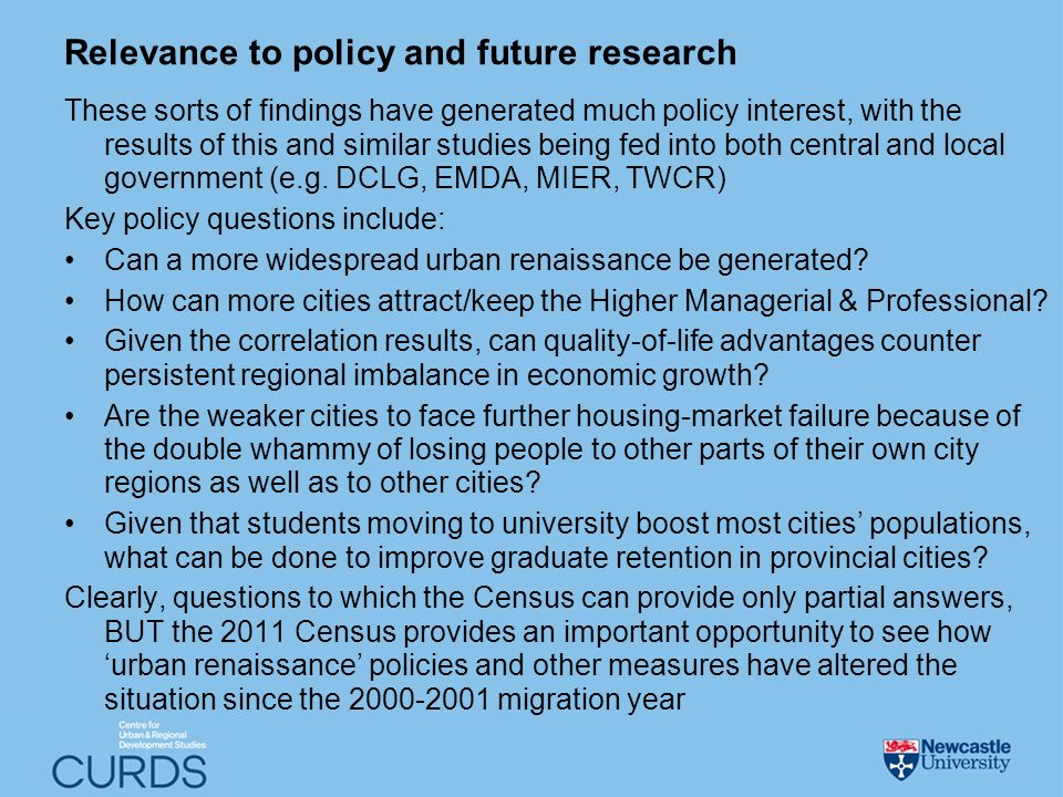Relevance to policy and future research These sorts of findings have generated much policy interest, with the results of this and similar studies being fed into both central and local government (e.g.