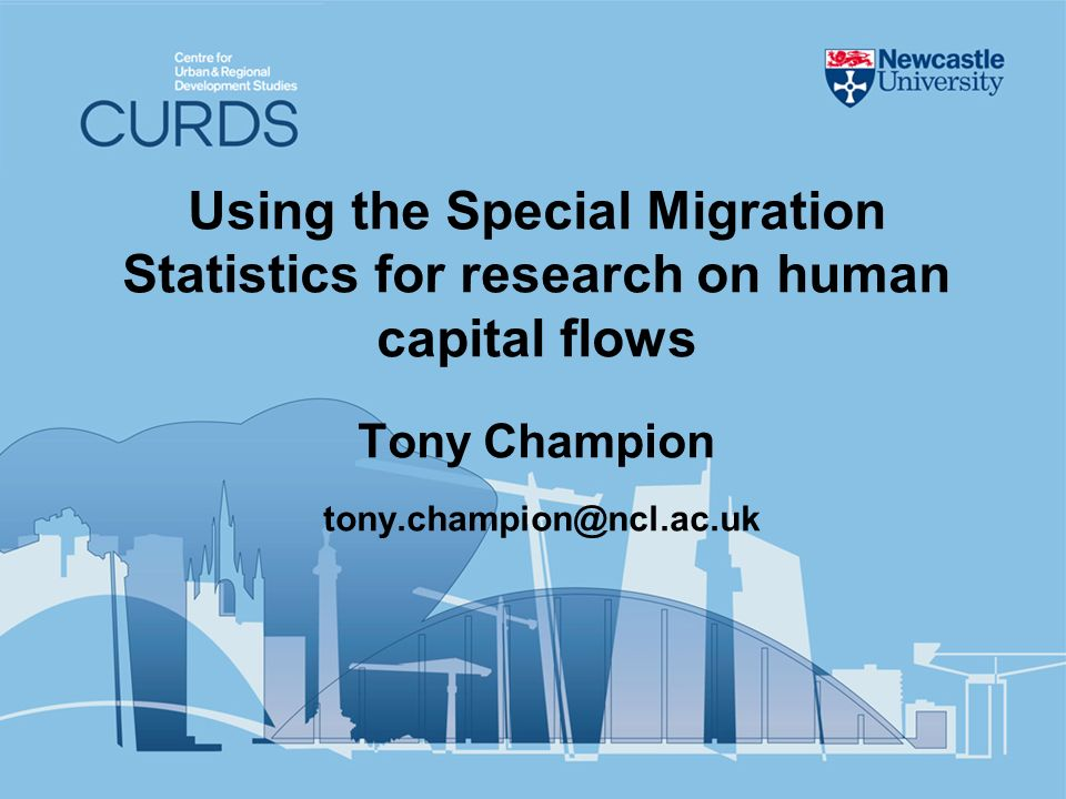 Using the Special Migration Statistics for research on human capital flows Tony Champion tony.champion@ncl.ac.uk